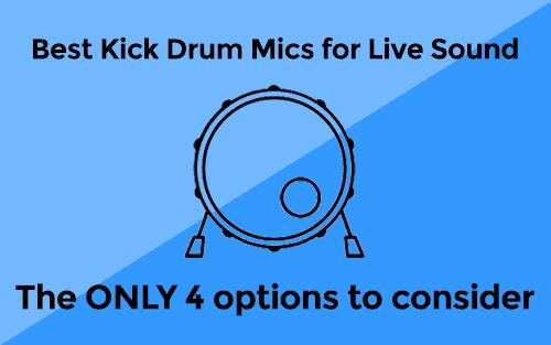 Best Kick Mic for Live Sound